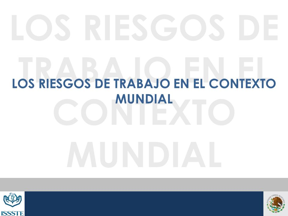 LOS RIESGOS DE TRABAJO EN EL CONTEXTO MUNDIAL