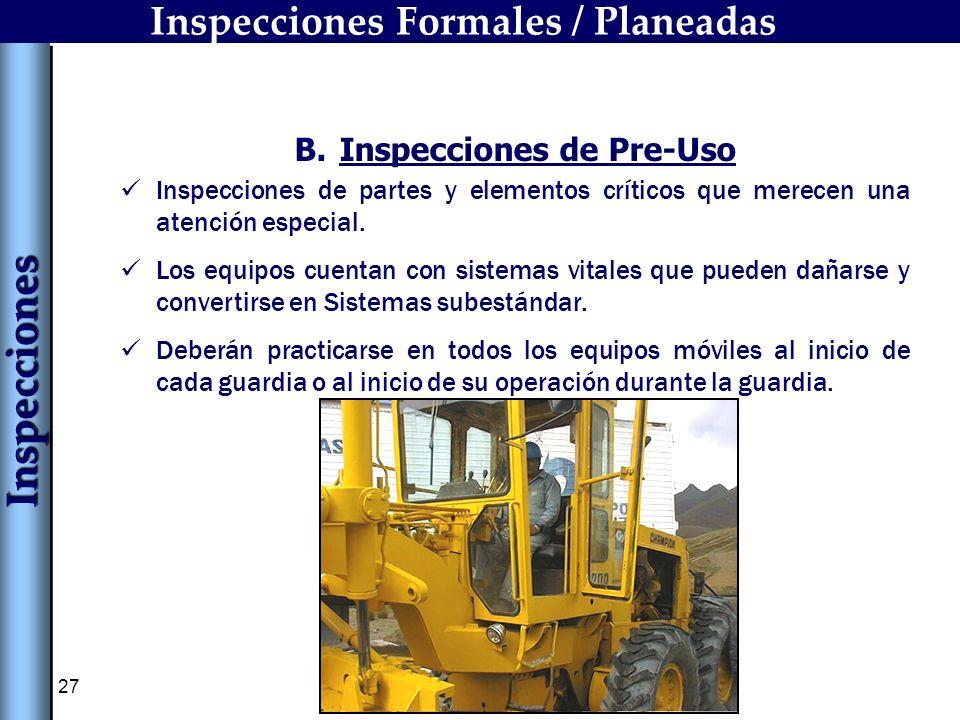 Inspecciones Formales / Planeadas Inspecciones de Pre-Uso