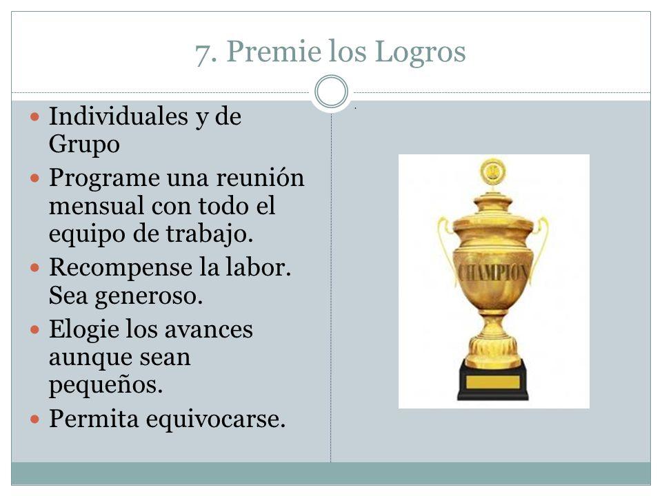 7. Premie los Logros Individuales y de Grupo