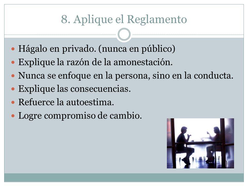 8. Aplique el Reglamento Hágalo en privado. (nunca en público)