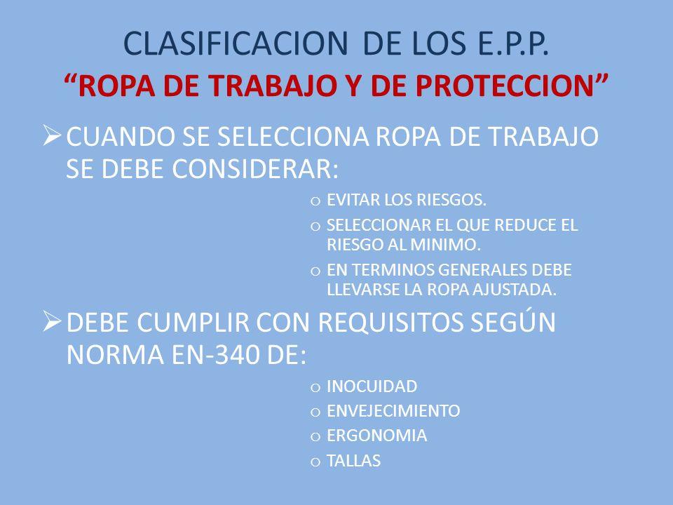 CLASIFICACION DE LOS E.P.P. ROPA DE TRABAJO Y DE PROTECCION