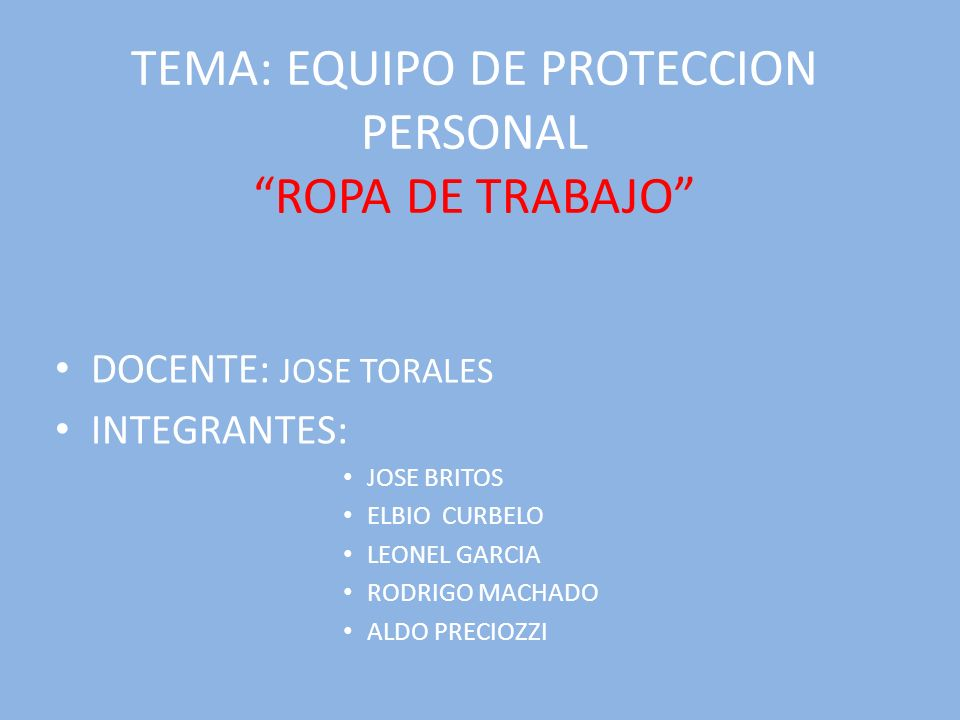 TEMA: EQUIPO DE PROTECCION PERSONAL ROPA DE TRABAJO