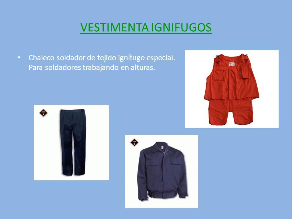 VESTIMENTA IGNIFUGOS Chaleco soldador de tejido ignífugo especial.