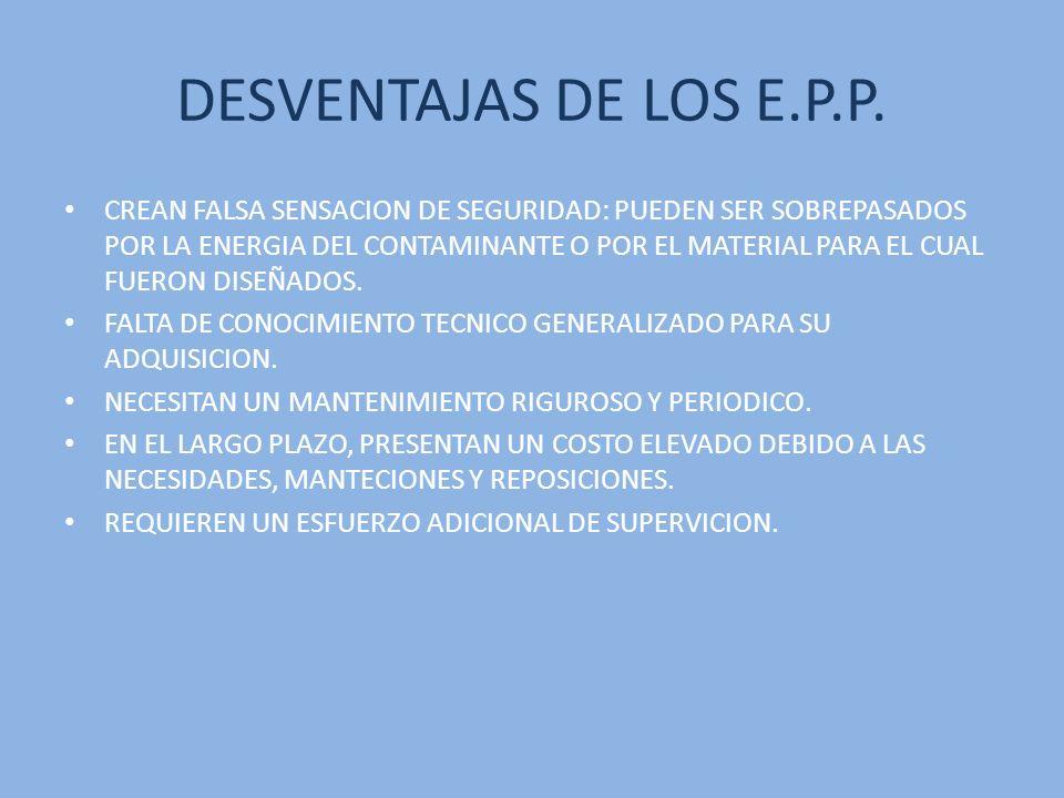 DESVENTAJAS DE LOS E.P.P.