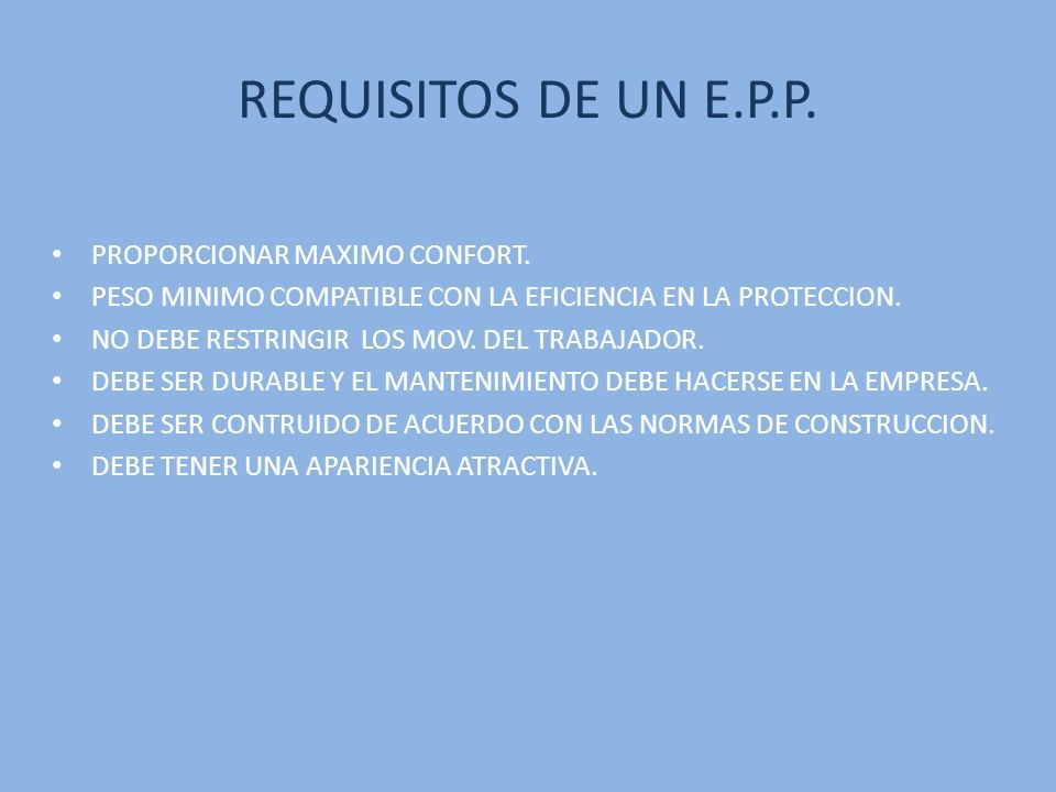 REQUISITOS DE UN E.P.P. PROPORCIONAR MAXIMO CONFORT.