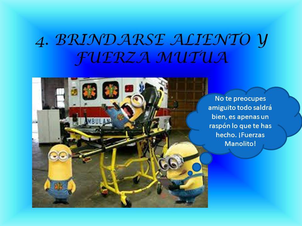 4. BRINDARSE ALIENTO Y FUERZA MUTUA