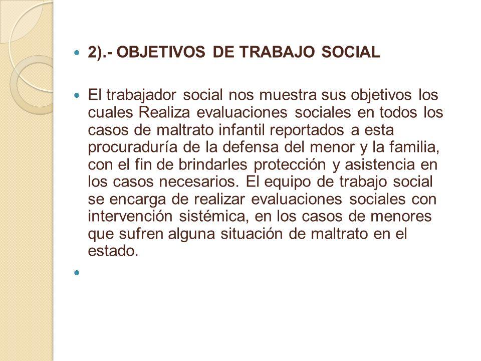 2).- OBJETIVOS DE TRABAJO SOCIAL