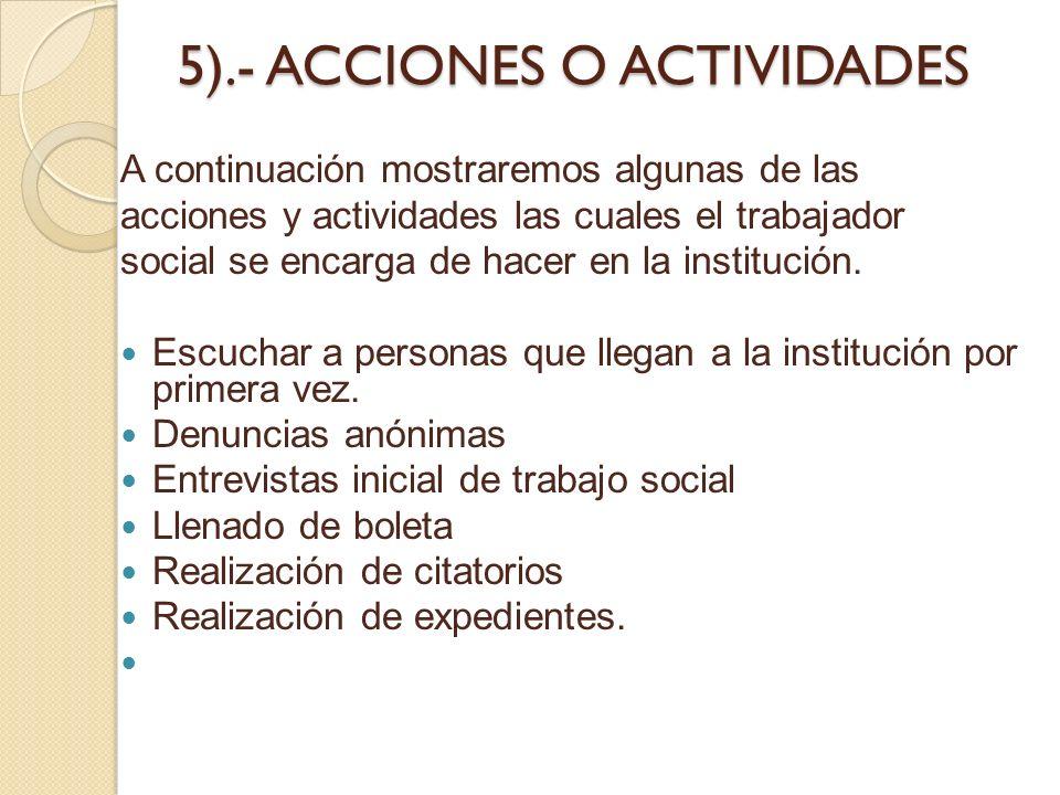 5).- ACCIONES O ACTIVIDADES