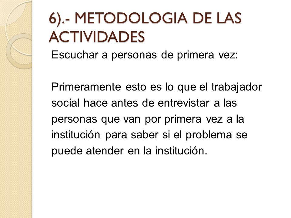6).- METODOLOGIA DE LAS ACTIVIDADES
