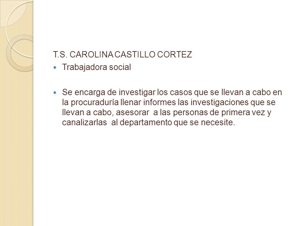 T.S. CAROLINA CASTILLO CORTEZ