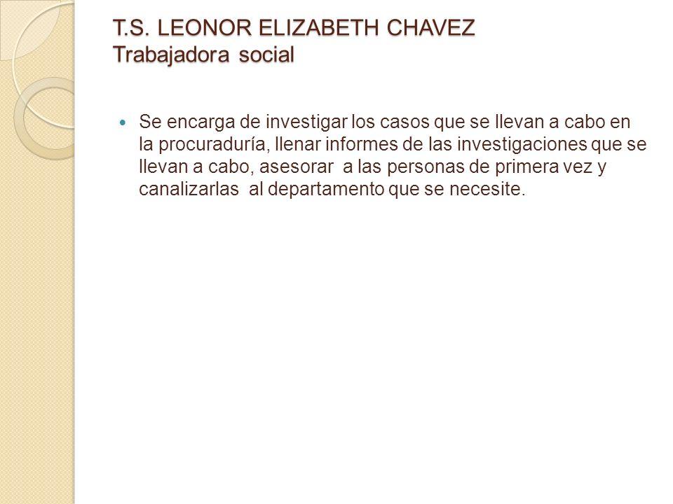 T.S. LEONOR ELIZABETH CHAVEZ Trabajadora social