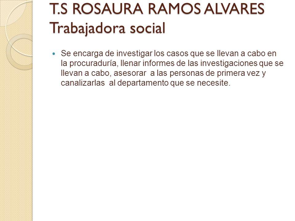 T.S ROSAURA RAMOS ALVARES Trabajadora social