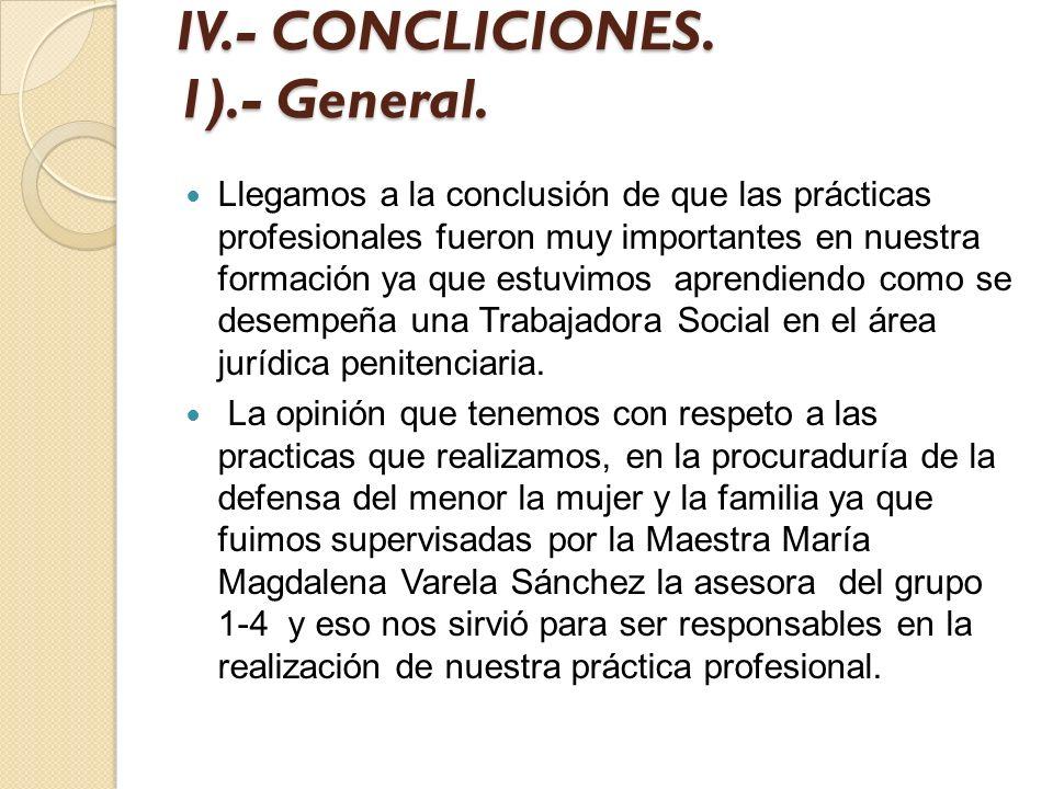 IV.- CONCLICIONES. 1).- General.