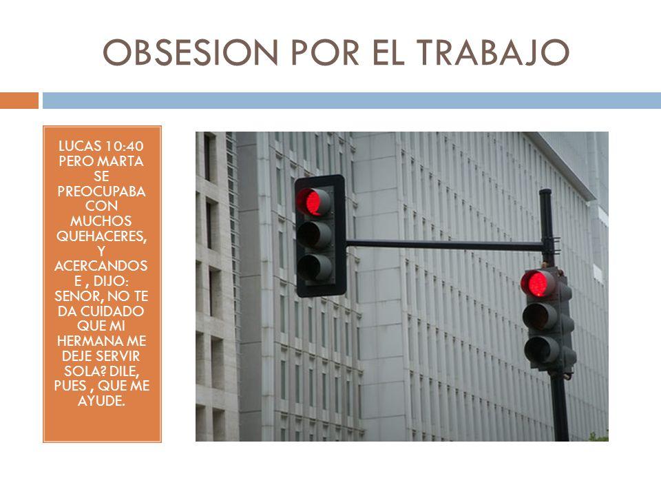 OBSESION POR EL TRABAJO