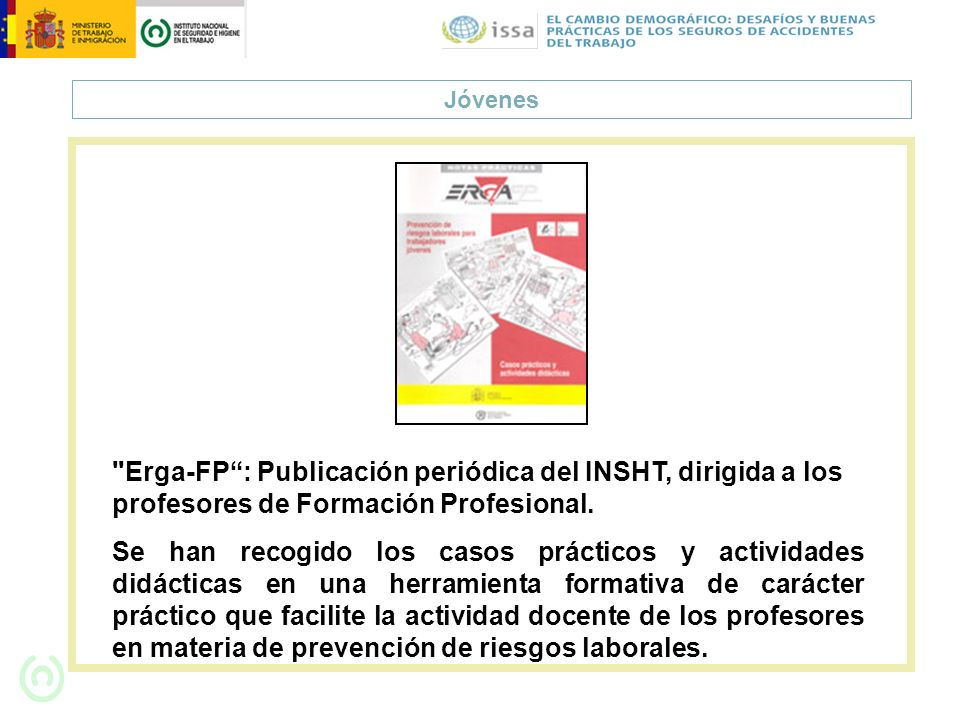 Jóvenes Erga-FP : Publicación periódica del INSHT, dirigida a los profesores de Formación Profesional.