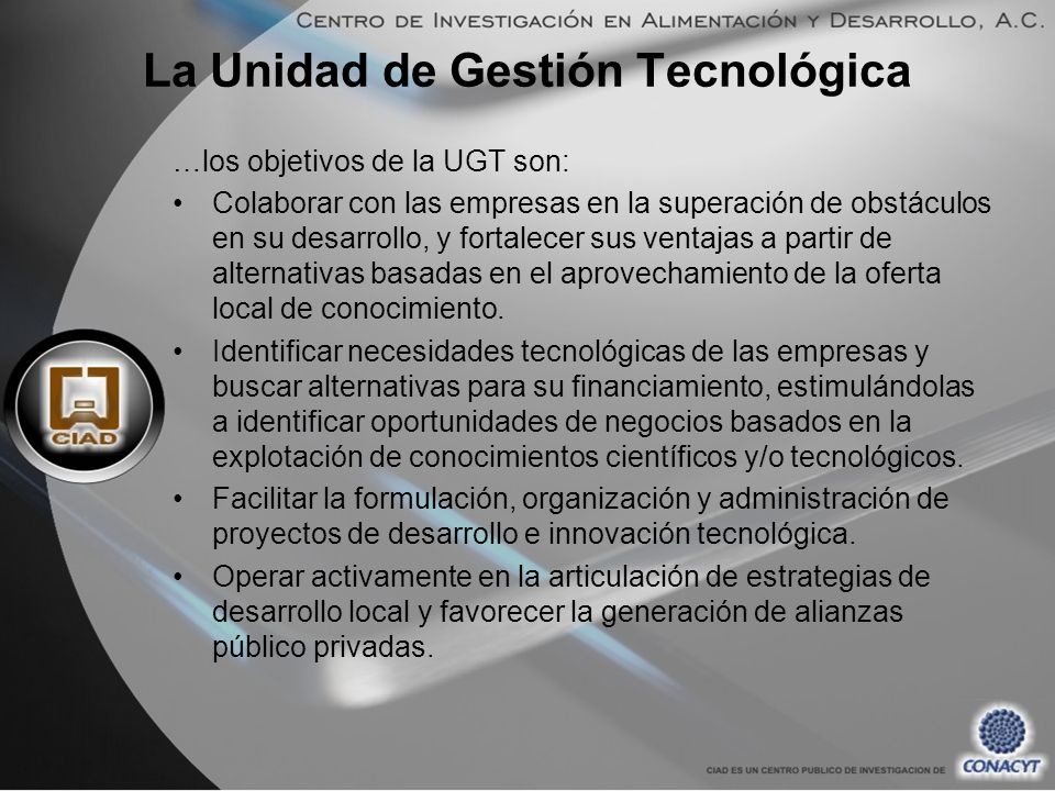 La Unidad de Gestión Tecnológica