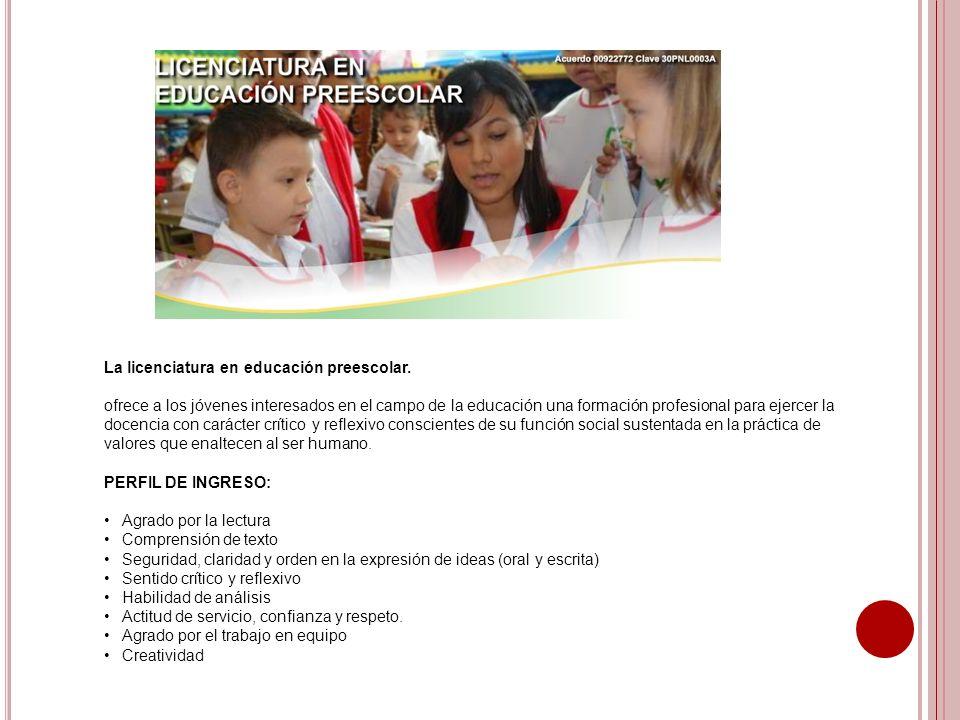 La licenciatura en educación preescolar.