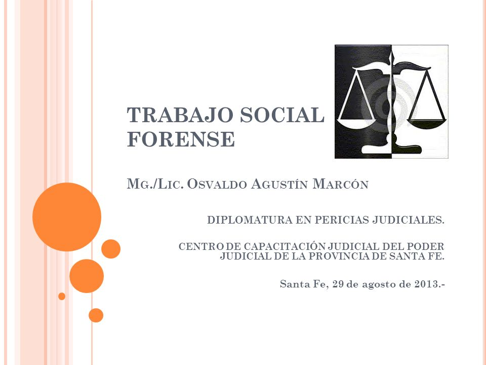 TRABAJO SOCIAL FORENSE Mg./Lic. Osvaldo Agustín Marcón