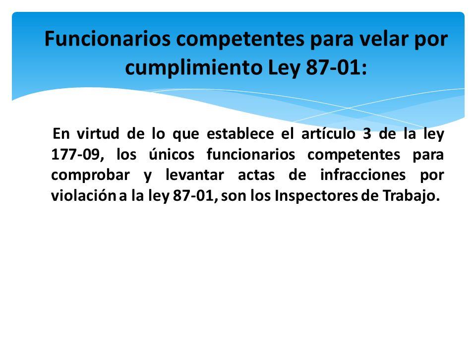 Funcionarios competentes para velar por cumplimiento Ley 87-01:
