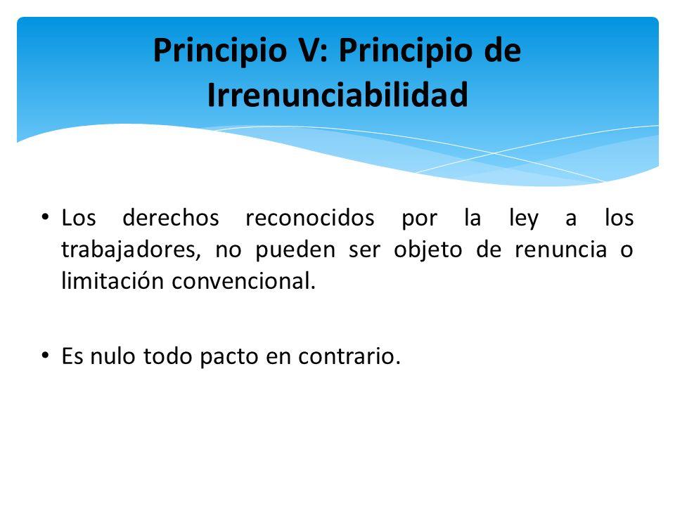 Principio V: Principio de Irrenunciabilidad
