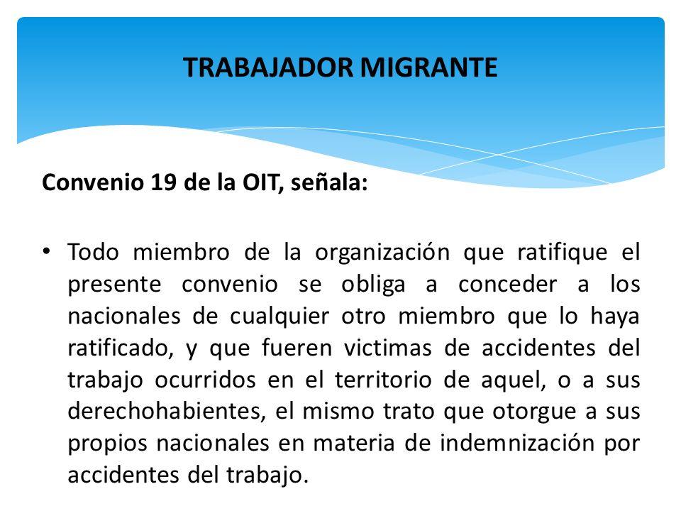 TRABAJADOR MIGRANTE Convenio 19 de la OIT, señala: