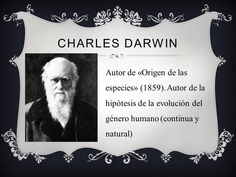 Charles Darwin Autor de «Origen de las especies» (1859).