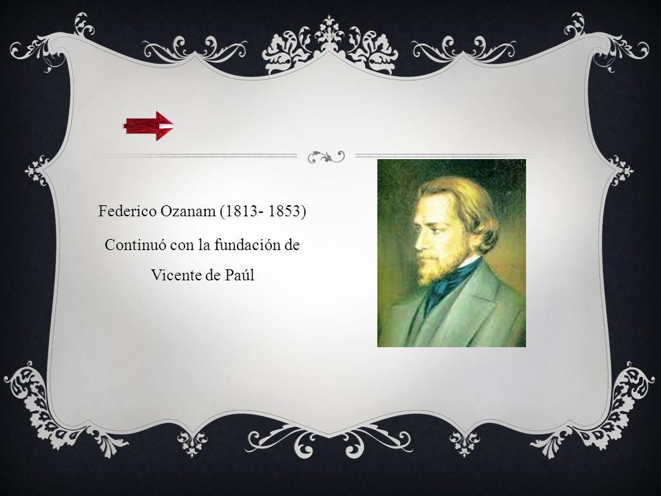 Continuó con la fundación de Vicente de Paúl