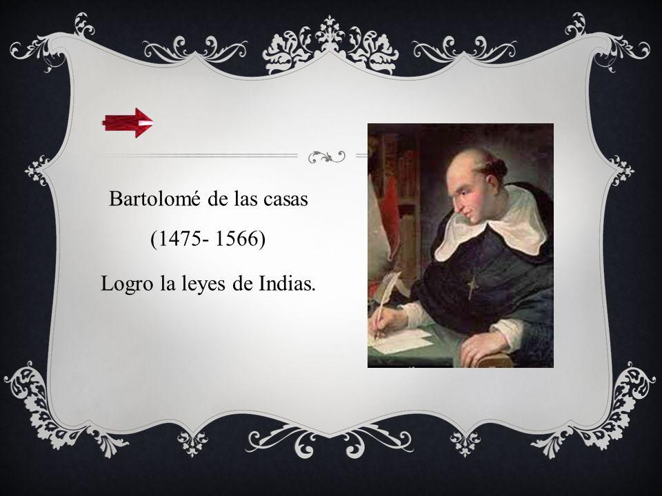 Bartolomé de las casas (1475- 1566)