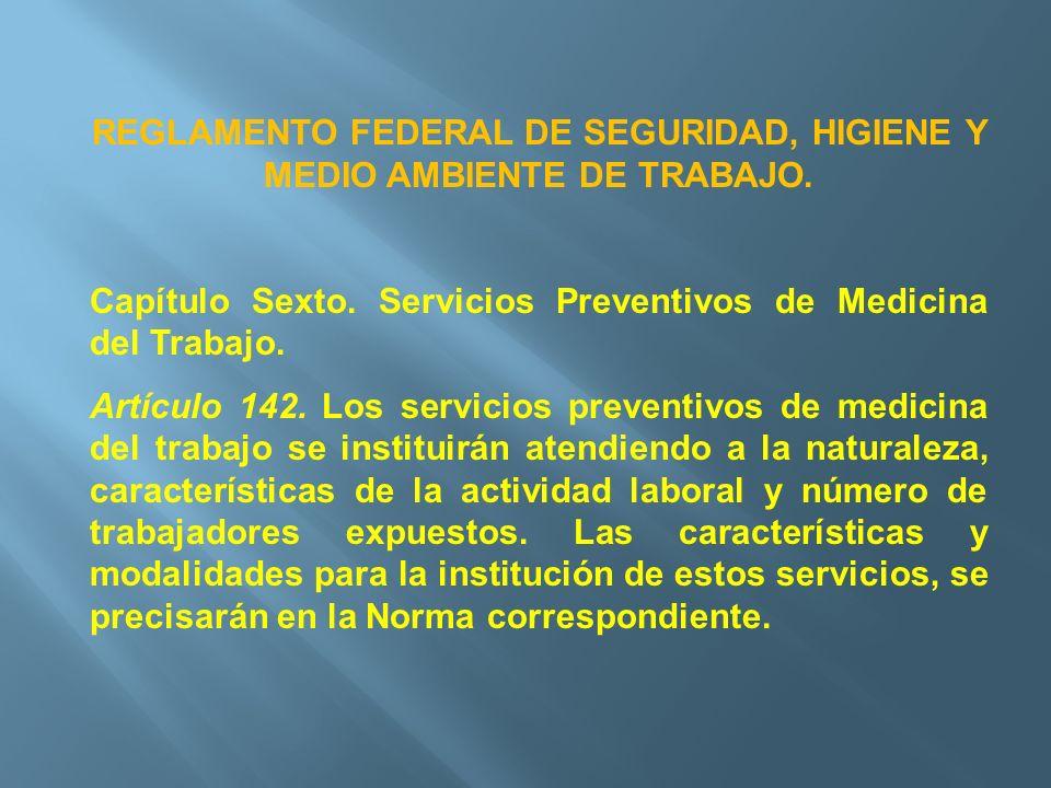 REGLAMENTO FEDERAL DE SEGURIDAD, HIGIENE Y MEDIO AMBIENTE DE TRABAJO.