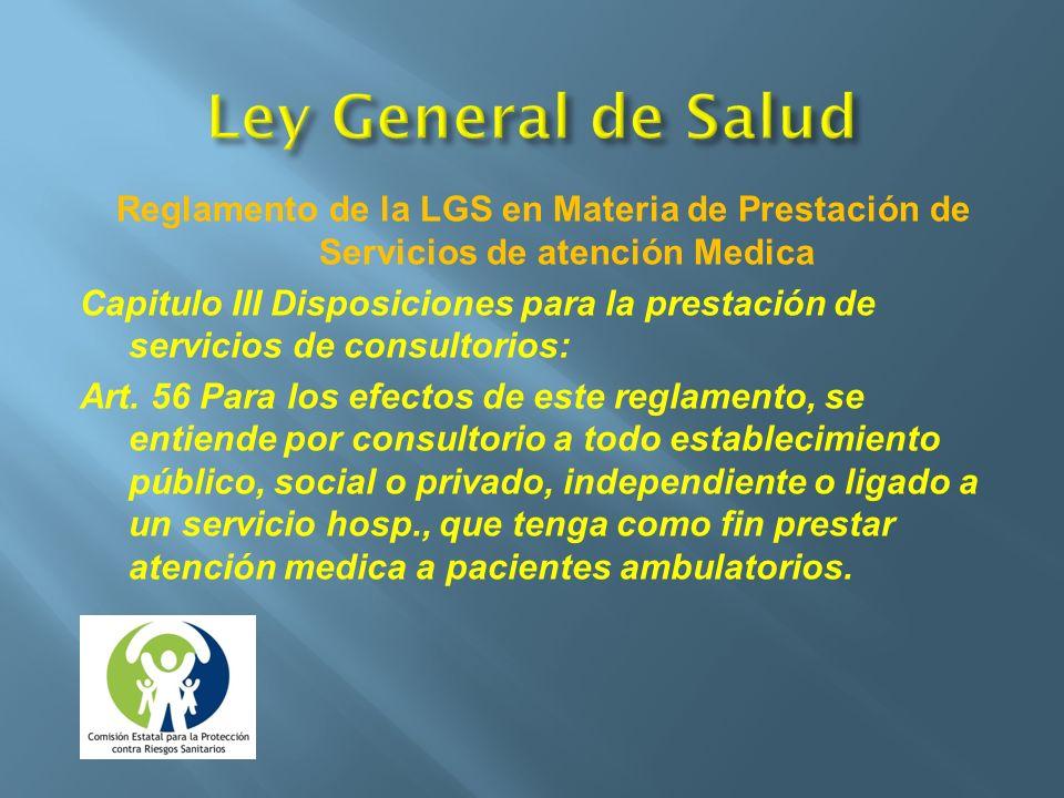 Ley General de Salud Reglamento de la LGS en Materia de Prestación de Servicios de atención Medica.