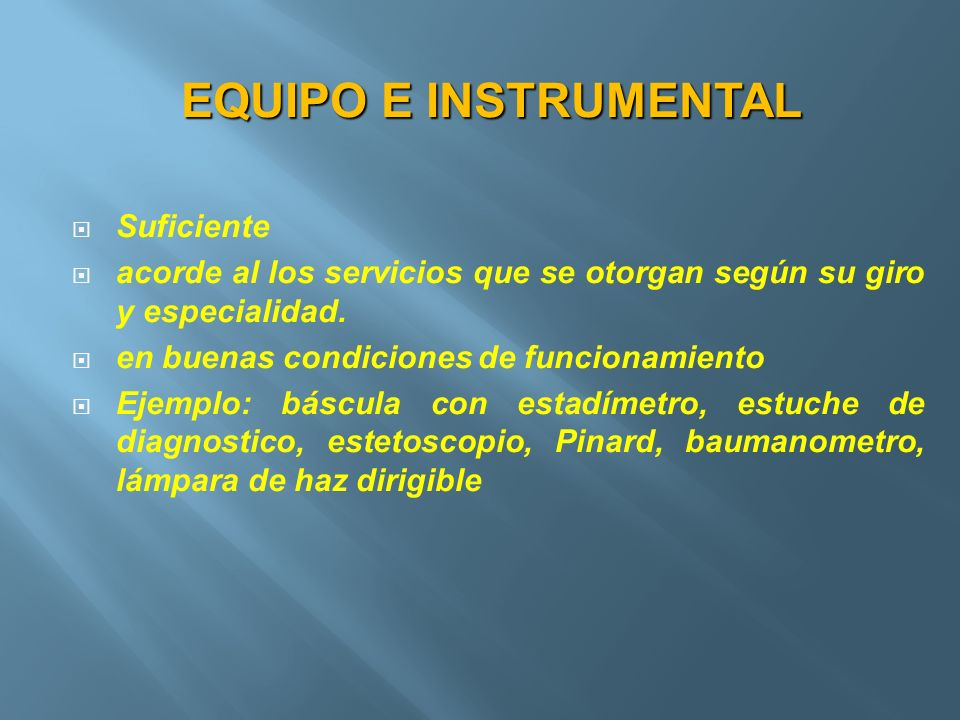 EQUIPO E INSTRUMENTAL Suficiente