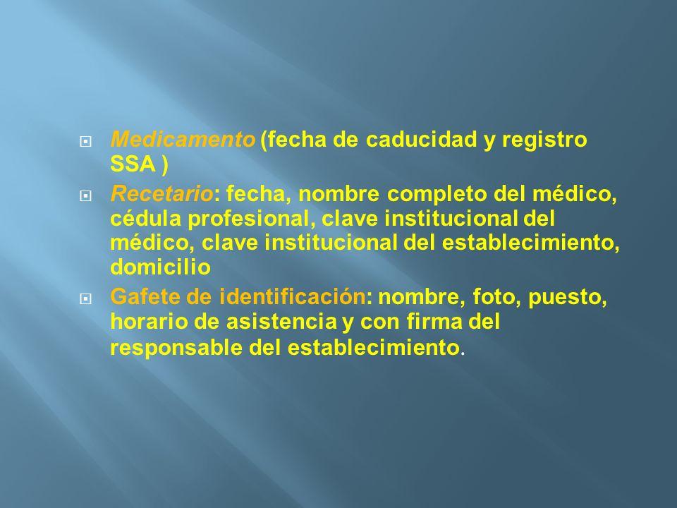 Medicamento (fecha de caducidad y registro SSA )