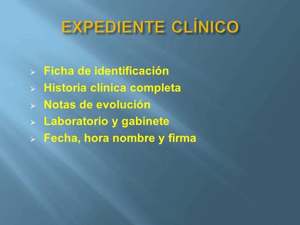 EXPEDIENTE CLÍNICO Ficha de identificación Historia clínica completa