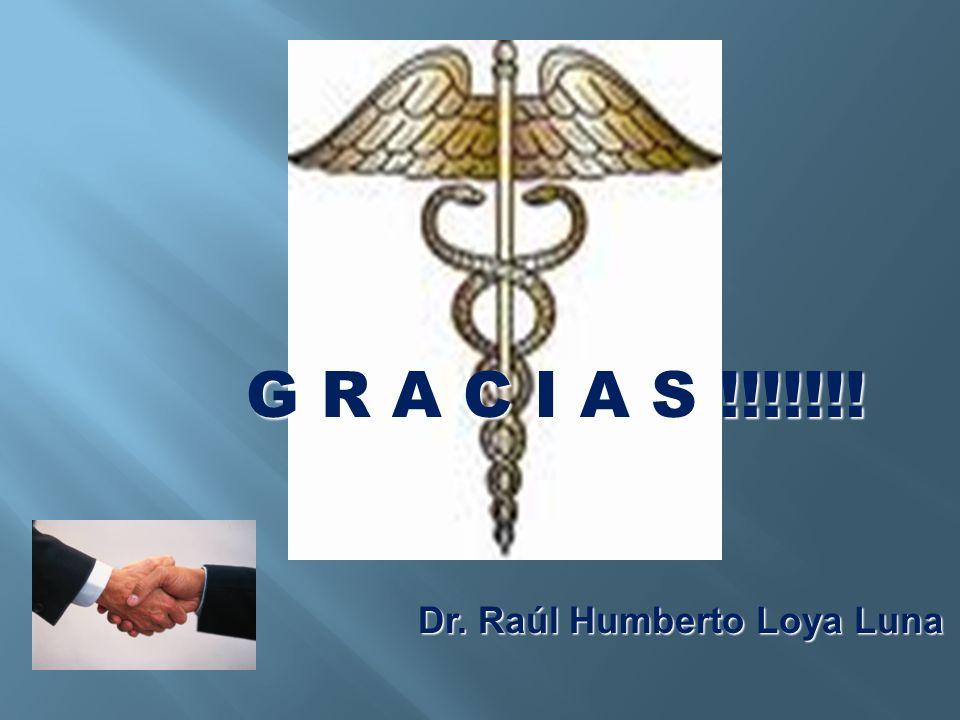 G R A C I A S !!!!!!! Dr. Raúl Humberto Loya Luna