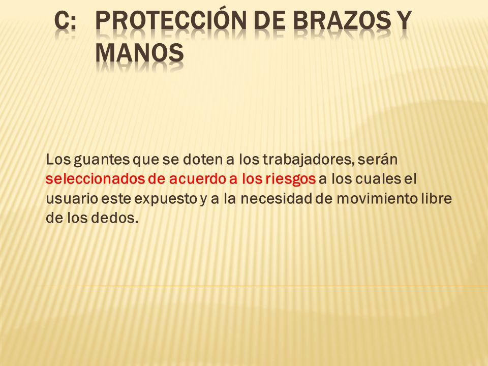 C: PROTECCIÓN DE BRAZOS Y MANOS