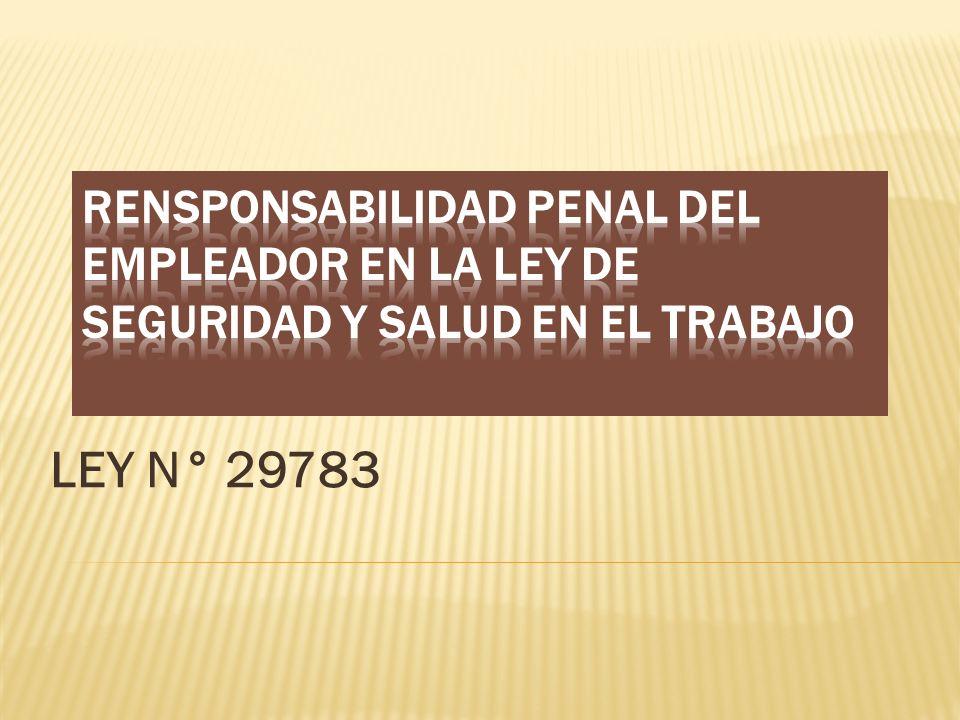 RENSPONSABILIDAD PENAL DEL EMPLEADOR EN LA LEY DE SEGURIDAD Y SALUD EN EL TRABAJO