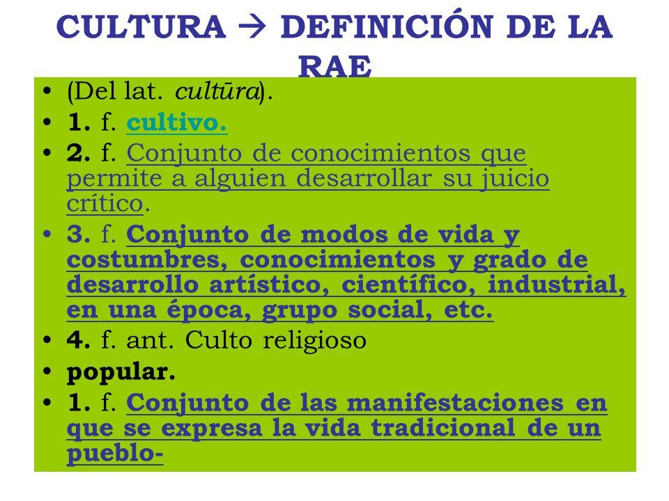 CULTURA  DEFINICIÓN DE LA RAE
