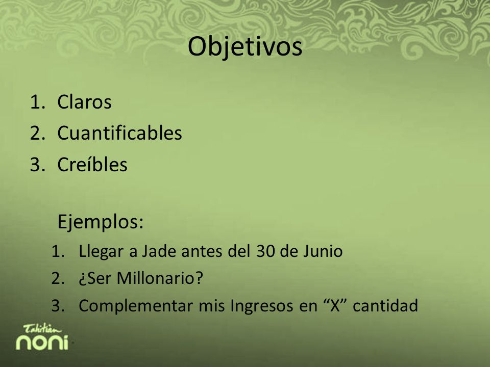 Objetivos Claros Cuantificables Creíbles Ejemplos: