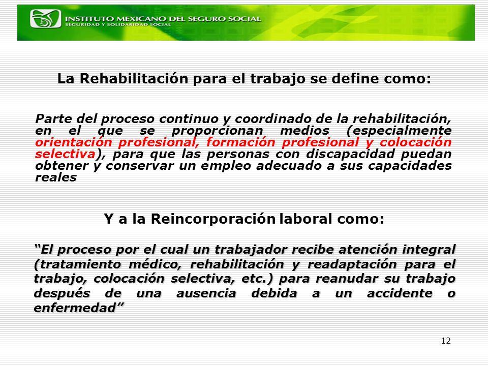 La Rehabilitación para el trabajo se define como: