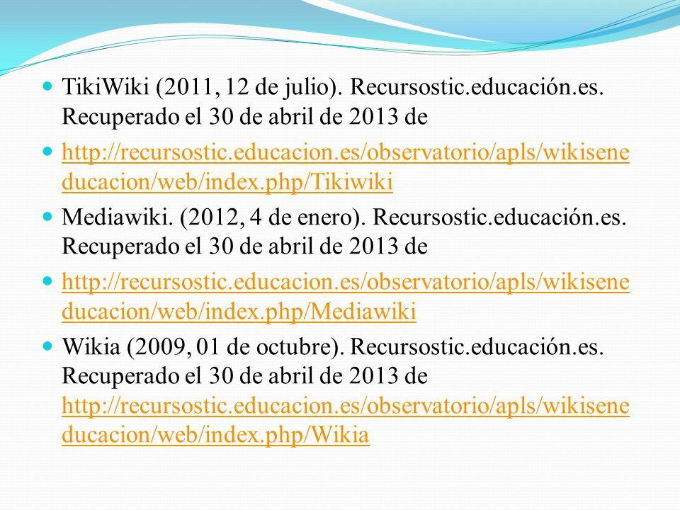 TikiWiki (2011, 12 de julio). Recursostic. educación. es