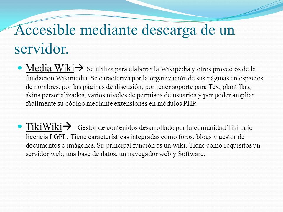 Accesible mediante descarga de un servidor.