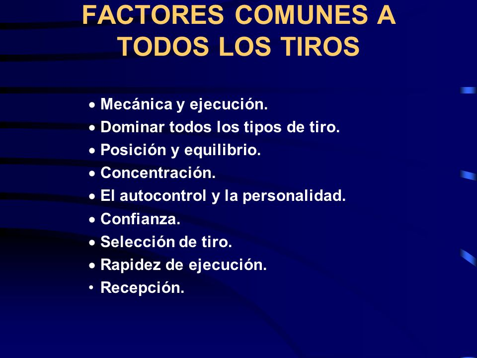 FACTORES COMUNES A TODOS LOS TIROS