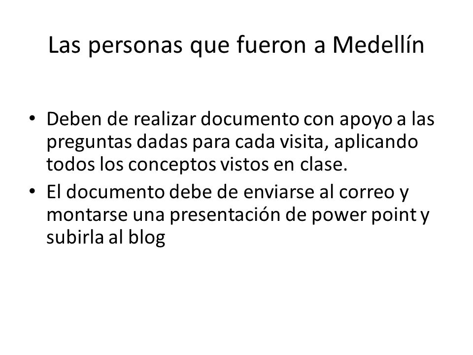 Las personas que fueron a Medellín