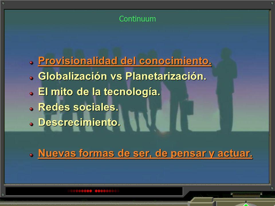Provisionalidad del conocimiento. Globalización vs Planetarización.