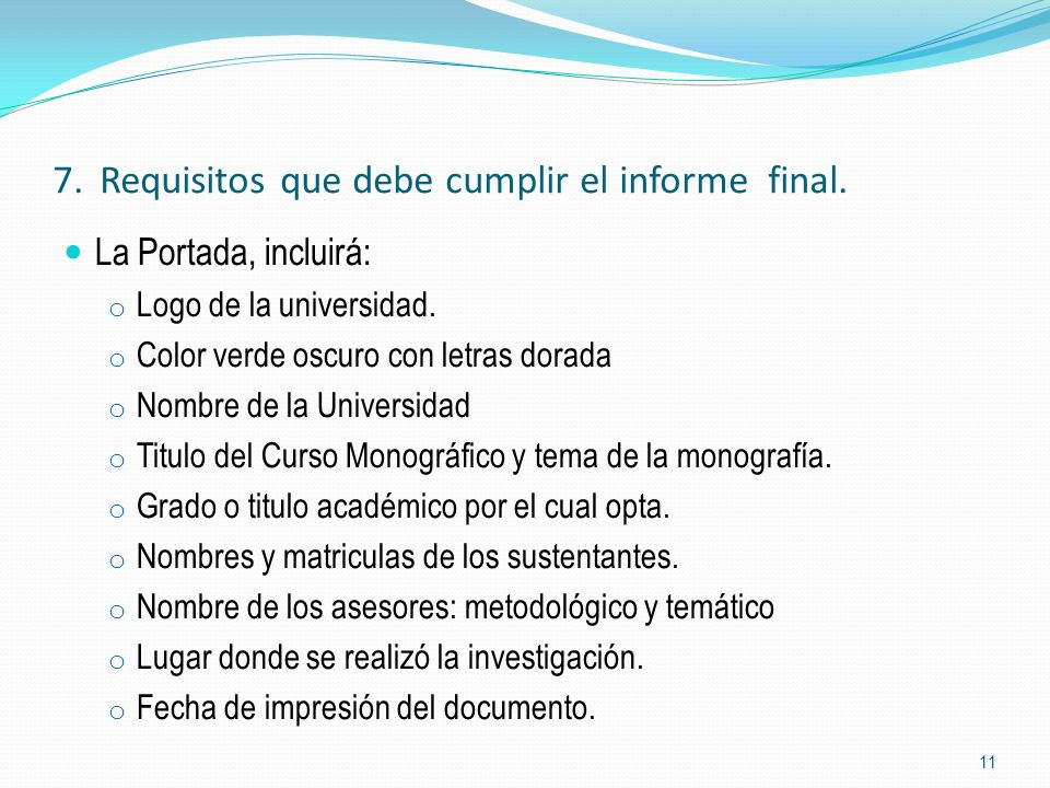 7. Requisitos que debe cumplir el informe final.