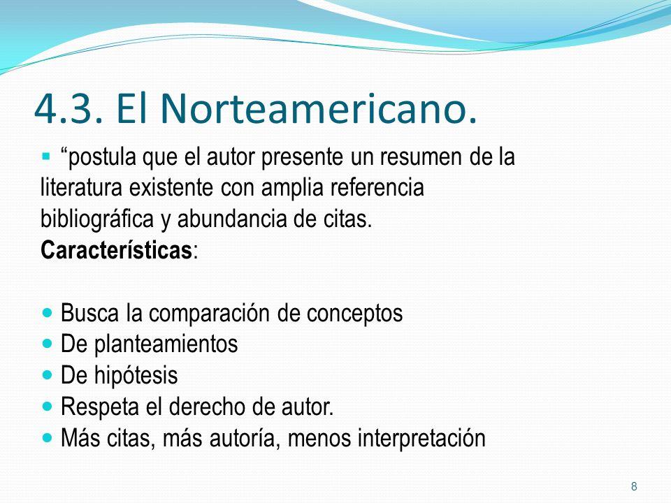 4.3. El Norteamericano. postula que el autor presente un resumen de la. literatura existente con amplia referencia.