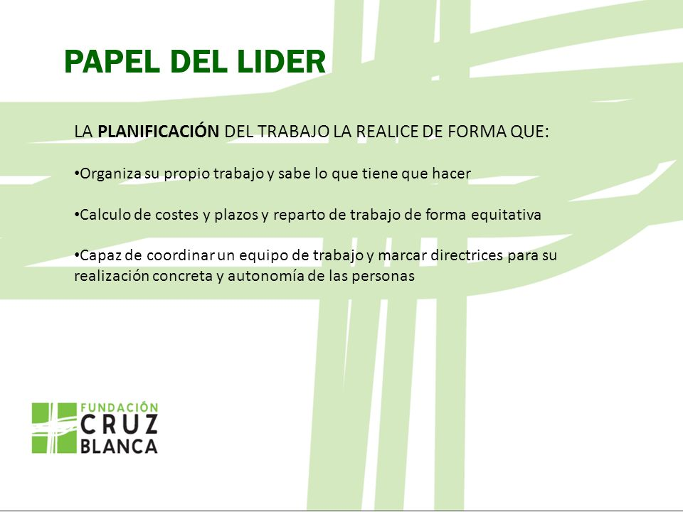 PAPEL DEL LIDER LA PLANIFICACIÓN DEL TRABAJO LA REALICE DE FORMA QUE: