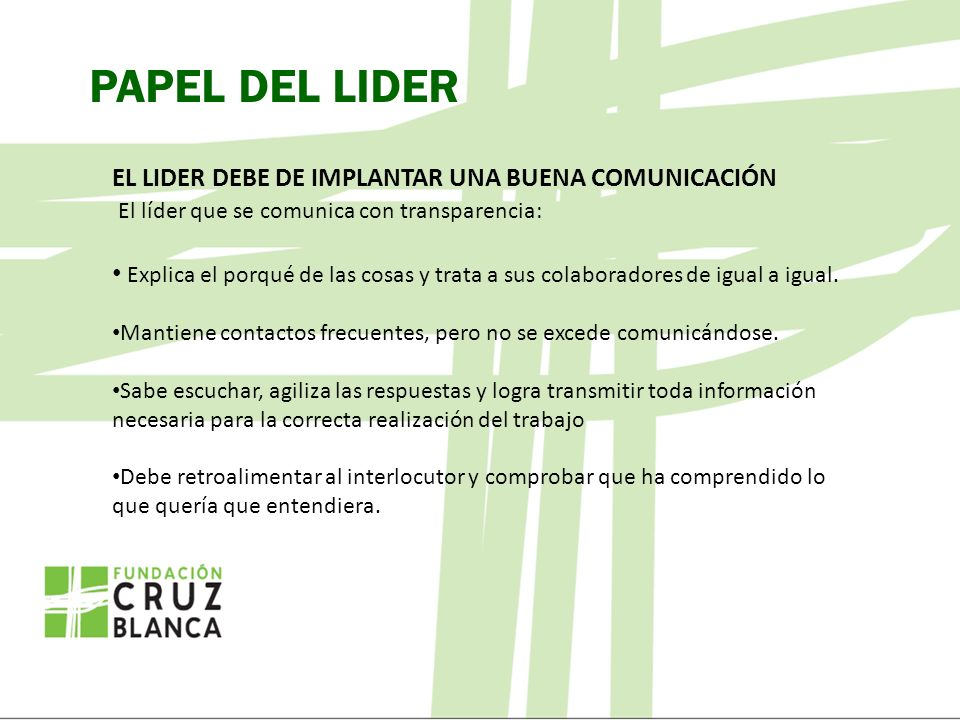 PAPEL DEL LIDER EL LIDER DEBE DE IMPLANTAR UNA BUENA COMUNICACIÓN