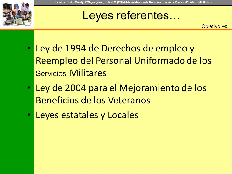 Leyes referentes… Objetivo. 4c. Ley de 1994 de Derechos de empleo y Reempleo del Personal Uniformado de los Servicios Militares.