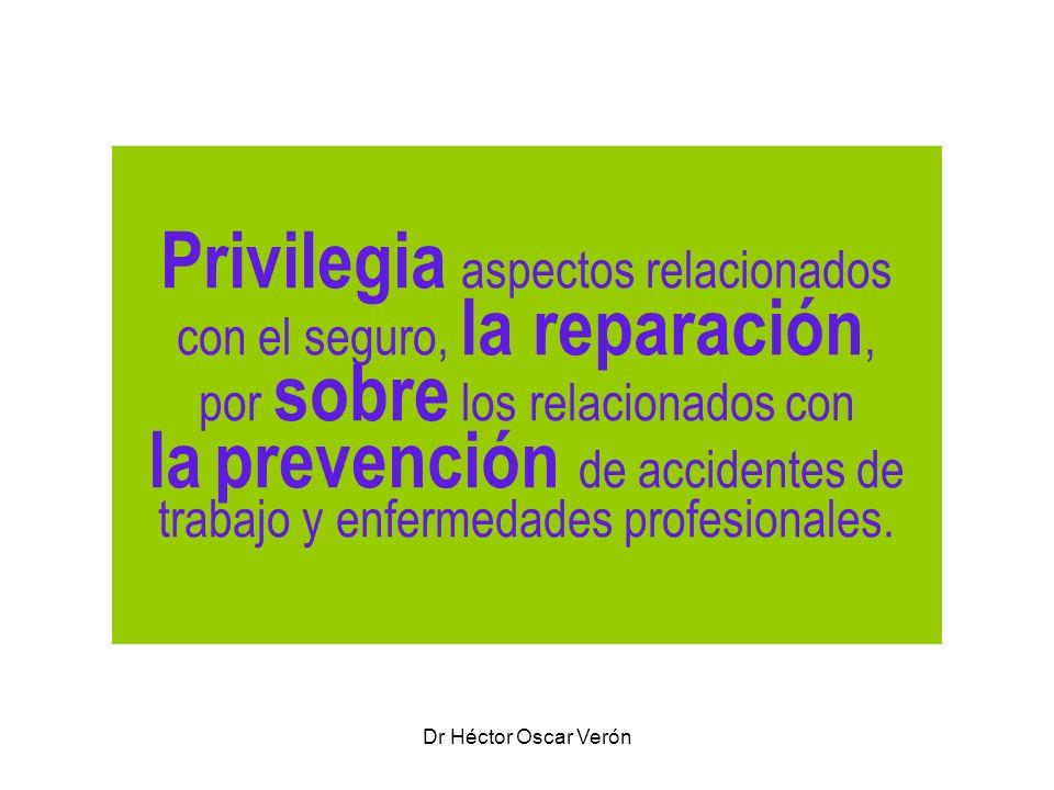 Privilegia aspectos relacionados con el seguro, la reparación, por sobre los relacionados con la prevención de accidentes de trabajo y enfermedades profesionales.